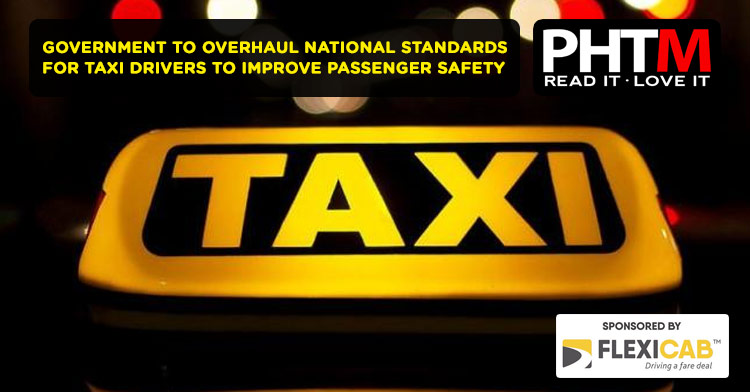 GOVERNMENT MOVES TO OVERHAUL NATIONAL STANDARDS FOR TAXI DRIVERS TO IMPROVE PASSENGER SAFETY