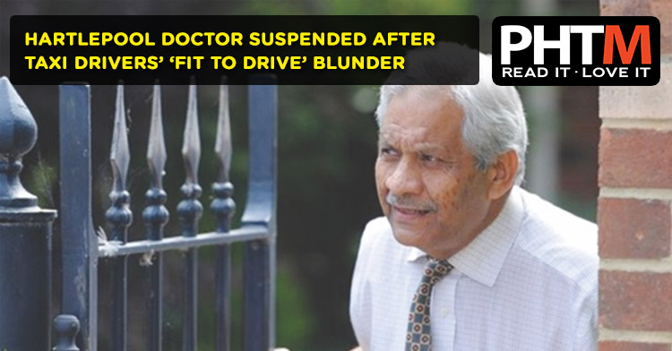HARTLEPOOL DOCTOR SUSPENDED AFTER TAXI DRIVERS' 'FIT TO DRIVE' BLUNDER