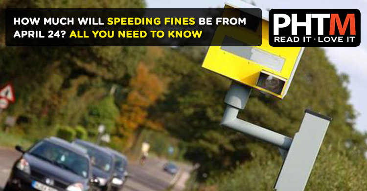 HOW MUCH WILL SPEEDING FINES BE FROM APRIL 24? ALL YOU NEED TO KNOW AND HOW MUCH IT MIGHT COST