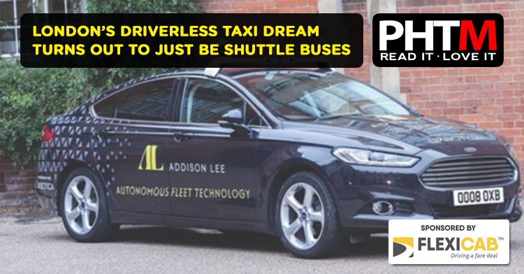 LONDON'S DRIVERLESS TAXI DREAM TURNS OUT TO JUST BE SHUTTLE BUSES