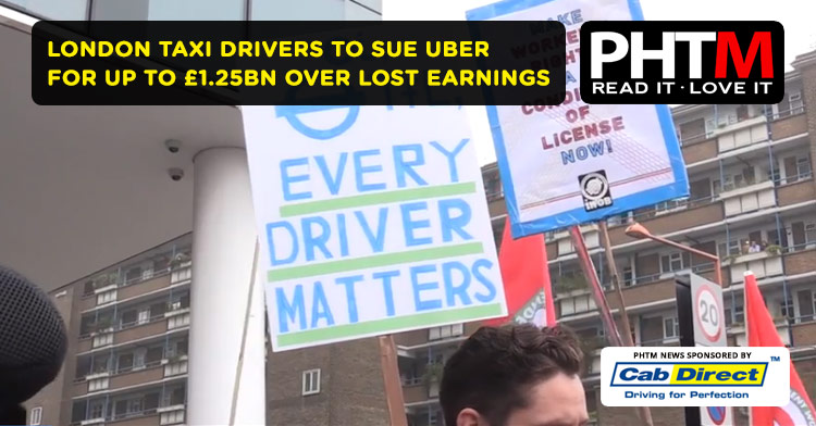 LONDON TAXI DRIVERS TO SUE UBER FOR UP TO £1.25BN OVER LOST EARNINGS