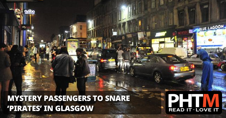MYSTERY PASSENGERS TO SNARE 'PIRATES' IN GLASGOW
