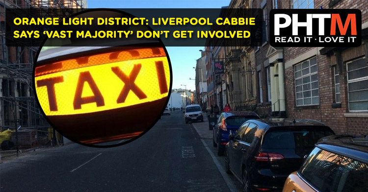 ORANGE LIGHT DISTRICT: LIVERPOOL CABBIE SAYS 'VAST MAJORITY' DON'T GET INVOLVED