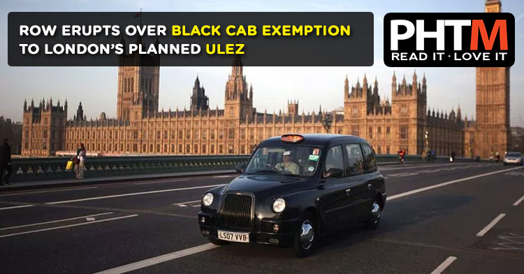 ROW ERUPTS OVER BLACK CAB EXEMPTION TO LONDON'S PLANNED ULEZ