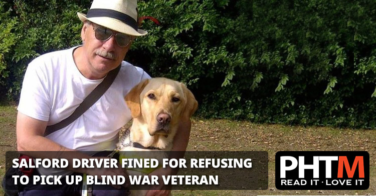 SALFORD DRIVER FINED FOR REFUSING TO PICK UP BLIND WAR VETERAN