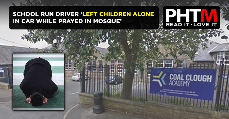 SCHOOL RUN CLITHEROE DRIVER 'LEFT CHILDREN ALONE IN CAR WHILE PRAYED IN MOSQUE'