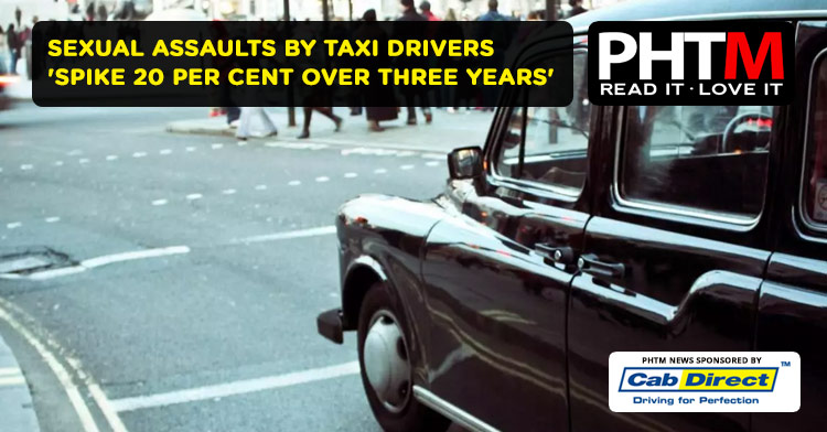SEXUAL ASSAULTS BY TAXI DRIVERS 'SPIKE 20 PER CENT OVER THREE YEARS'