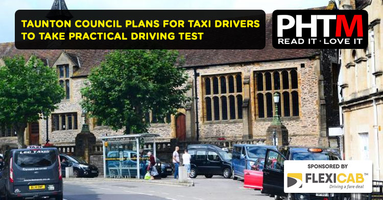 TAUNTON COUNCIL PLANS FOR TAXI DRIVERS TO TAKE PRACTICAL DRIVING TEST