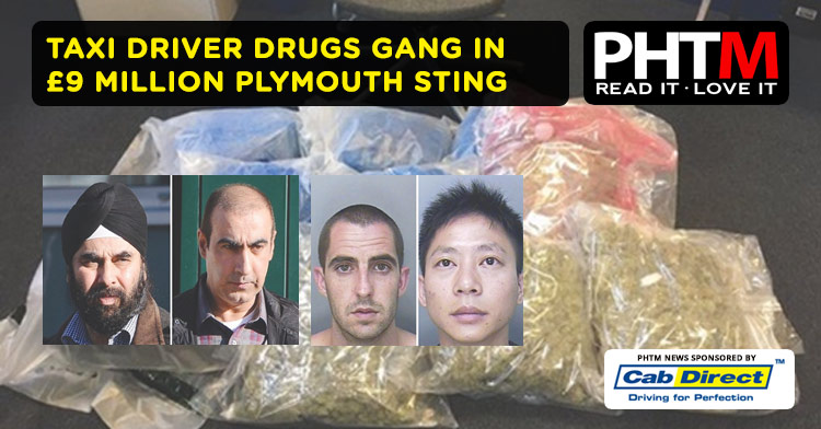 TAXI DRIVER DRUGS GANG  IN £9 MILLION PLYMOUTH STING
