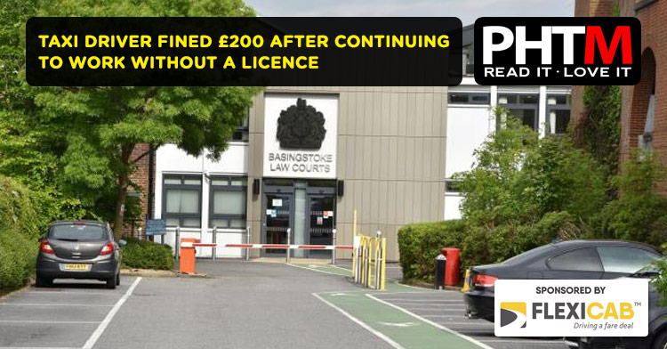 TAXI DRIVER FINED £200 AFTER CONTINUING TO WORK WITHOUT A LICENCE