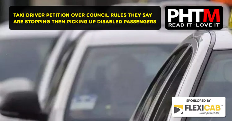 TAXI DRIVER PETITION OVER COUNCIL RULES THEY SAY ARE STOPPING THEM PICKING UP DISABLED PASSENGERS