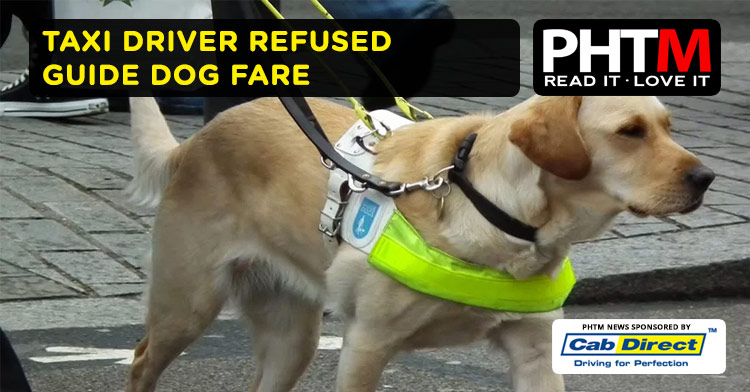 TAXI DRIVER REFUSED GUIDE DOG FARE