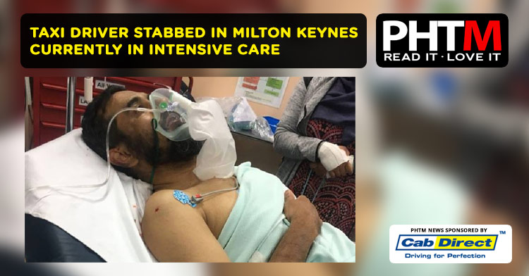 TAXI DRIVER STABBED IN MILTON KEYNES CURRENTLY IN INTENSIVE CARE