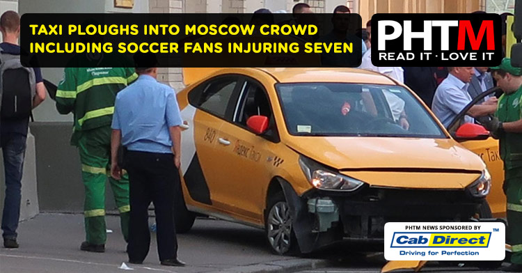TAXI PLOUGHS INTO MOSCOW CROWD INCLUDING SOCCER FANS INJURING SEVEN
