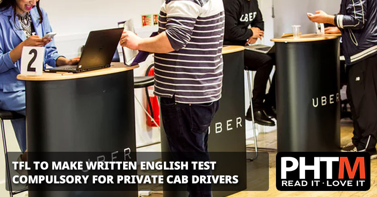 TFL TO MAKE WRITTEN ENGLISH TEST COMPULSORY FOR PRIVATE CAB DRIVERS