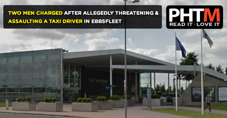 TWO MEN HAVE BEEN CHARGED AFTER ALLEGEDLY 'THREATENING AND ASSAULTING' A TAXI DRIVER IN EBBSFLEET