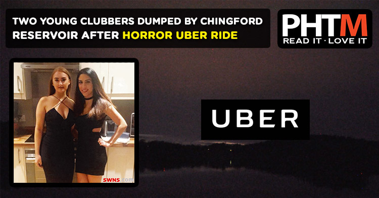 TWO YOUNG CLUBBERS DUMPED BY CHINGFORD RESERVOIR AFTER HORROR UBER RIDE