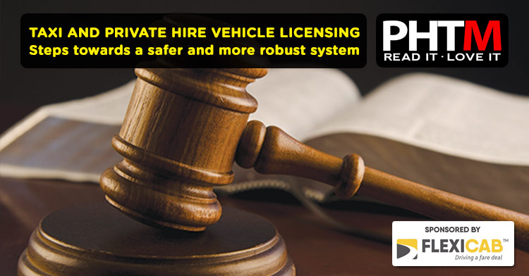 Taxi and Private Hire Vehicle Licensing Steps towards a safer and more robust system