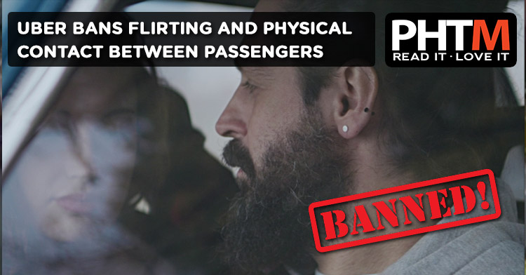 UBER BANS FLIRTING AND PHYSICAL CONTACT BETWEEN PASSENGERS