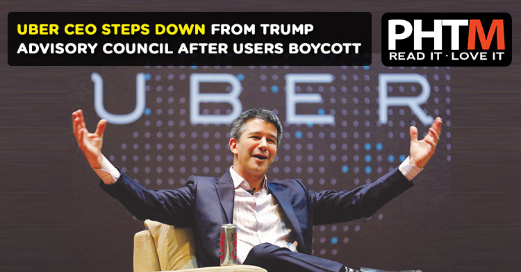 UBER CEO STEPS DOWN FROM TRUMP ADVISORY COUNCIL AFTER USERS BOYCOTT