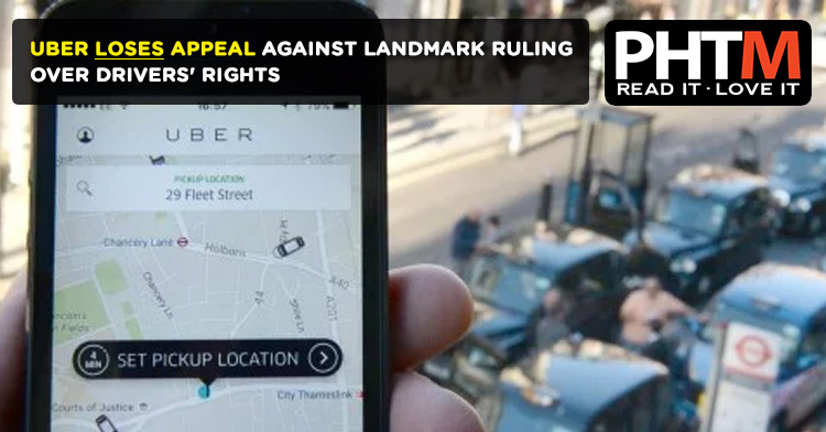 UBER LOSES APPEAL AGAINST LANDMARK RULING OVER DRIVERS' RIGHTS