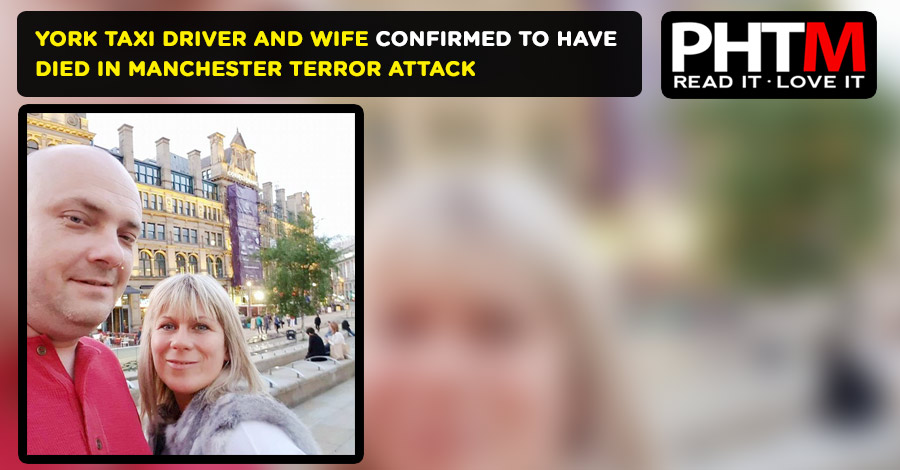 YORK TAXI DRIVER AND WIFE CONFIRMED TO HAVE DIED IN MANCHESTER TERROR ATTACK