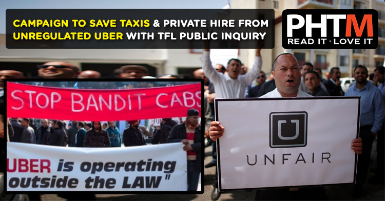 Campaign to Save Taxis & Private Hire from unregulated Uber with TFL Public Inquiry