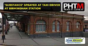 SUBSTANCE SPRAYED AT TAXI DRIVER AT BIRMINGHAM STATION