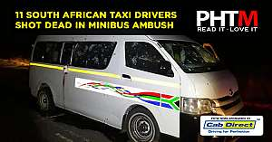 11 SOUTH AFRICAN TAXI DRIVERS SHOT DEAD IN MINIBUS AMBUSH