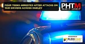 FOUR TEENS ARRESTED AFTER ATTACKS ON TAXI DRIVERS ACROSS DUDLEY