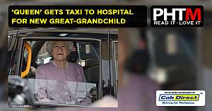 QUEEN GETS TAXI TO HOSPITAL FOR NEW GREAT GRANDCHILDS ARRIVAL