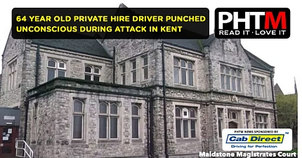 64 YEAR OLD PRIVATE HIRE DRIVER PUNCHED UNCONSCIOUS DURING UNPROVOKED ATTACK IN KENT