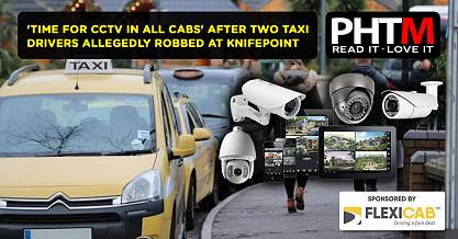 TIME FOR CCTV IN ALL CABS AFTER TWO TAXI DRIVERS ALLEGEDLY ROBBED AT KNIFEPOINT