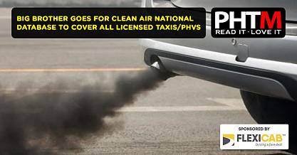 BIG BROTHER GOES FOR CLEAN AIR NATIONAL DATABASE TO COVER ALL LICENSED TAXIS PHVS