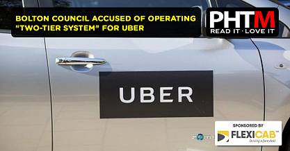 BOLTON COUNCIL ACCUSED OF OPERATING TWO TIER SYSTEM FOR UBER