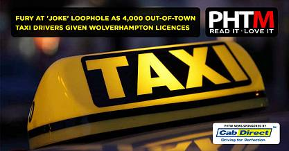 FURY AT JOKE LOOPHOLE AS 4000 OUT OF TOWN TAXI DRIVERS GIVEN WOLVERHAMPTON LICENCES