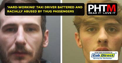 HARD WORKING TAXI DRIVER BATTERED AND RACIALLY ABUSED BY THUG PASSENGERS