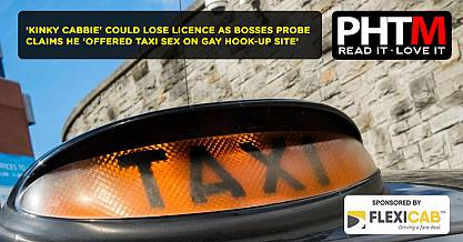 KINKY CABBIE COULD LOSE LICENCE AS BOSSES PROBE CLAIMS HE OFFERED TAXI SEX ON GAY WEBSITE