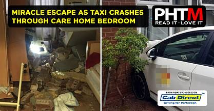 MIRACLE ESCAPE AS TAXI CRASHES THROUGH CARE HOME BEDROOM