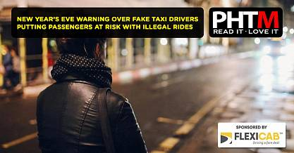 NEW YEARS EVE WARNING OVER FAKE TAXI DRIVERS PUTTING PASSENGERS AT RISK WITH ILLEGAL RIDES