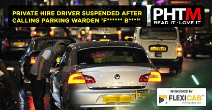 PRIVATE HIRE DRIVER SUSPENDED AFTER CALLING PARKING WARDEN F B