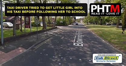 PRIVATE HIRE DRIVER TRIED TO GET LITTLE GIRL INTO HIS TAXI BEFORE FOLLOWING HER TO SCHOOL