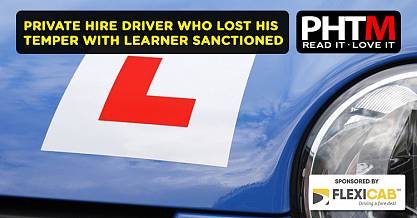 PRIVATE HIRE DRIVER WHO LOST HIS TEMPER WITH LEARNER SANCTIONED