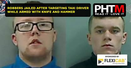 ROBBERS JAILED AFTER TARGETING TAXI DRIVER WHILE ARMED WITH KNIFE AND HAMMER IN HARTLEPOOL