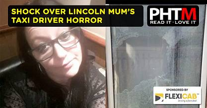 SHOCK OVER LINCOLN MUMS TAXI DRIVER HORROR