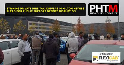STRIKING PRIVATE HIRE TAXI DRIVERS IN MILTON KEYNES PLEAD FOR PUBLIC SUPPORT DESPITE DISRUPTION