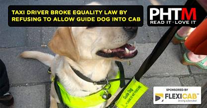 TAXI DRIVER BROKE EQUALITY LAW BY REFUSING TO ALLOW GUIDE DOG INTO CAB