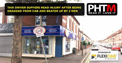 TAXI DRIVER SUFFERS HEAD INJURY AFTER BEING DRAGGED FROM HIS CAB AND BEATEN UP BY 2 MEN IN LEICESTER