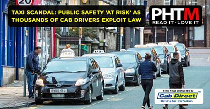 TAXI SCANDAL PUBLIC SAFETY AT RISK AS THOUSANDS OF CAB DRIVERS EXPLOIT THE LAW