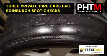 THREE PRIVATE HIRE CARS FAIL EDINBURGH SPOT CHECKS